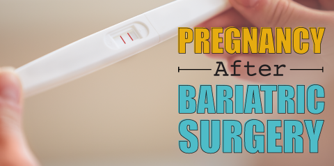 Pregnancy after bariatric surgery- is it a good idea